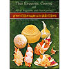 Thai Exquisite Cuisine & Art of Vegetable and Fruit Carving