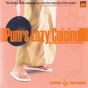 Pum's Lazy Thai Cuisine Cookbook